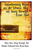Einundzwanzig Bogen aus der Schweiz. Hrsg. von Georg Herwegh. Erster Theil (German Edition)