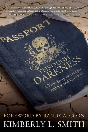 Passport through Darkness: A True Story of Adventure, Danger, and Second Chances