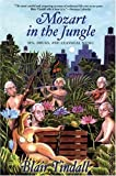 img - for Mozart in the Jungle: Sex, Drugs, and Classical Music book / textbook / text book