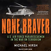 None Braver: U.S. Air Force Pararescuemen in the War on Terrorism | [Michael Hirsh]