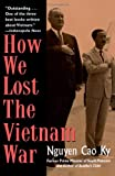 img - for By Nguyen Cao Ky How We Lost the Vietnam War (1st First Edition) [Paperback] book / textbook / text book