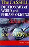 Cassell Dictionary of Word & Phrase Origins (Cassell language reference) (0304349658) by Rees, Nigel