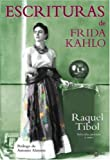 Escrituras (Spanish Edition) (0307274004) by Kahlo, Frida