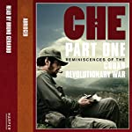Che: Part One: Reminiscences Of The Cuban Revolutionary War | Ernesto 'Che' Guevara