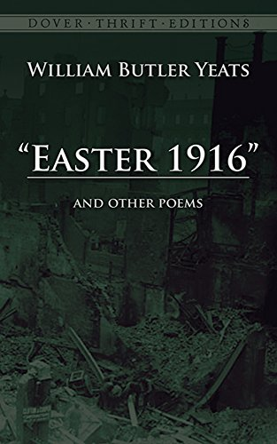 an analysis of easter 1916 a poem by william butler yeats Celebrating the centenary of yeats's greatest national poem written  easter,  1916 itself, was nine poems chosen from the works of william butler yeats  privately  in more than fty years following george mayhew's analysis of the  poem.