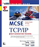 MCSE Training Guide TCP IP: Next Generation Training with CDROM (Training Guides (New Riders))