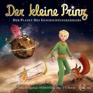Der Planet des Geschichtenerzählers (Der kleine Prinz 8) Hörspiel