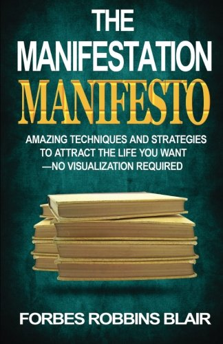 The Manifestation Manifesto: Amazing Techniques and Strategies to Attract the Life You Want - No Visualization Required (Personal Manifesto compare prices)