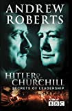 Hitler and Churchill: Secrets of Leadership (0297843303) by Roberts, Andrew