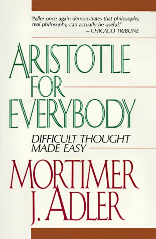 Aristotle for Everybody, MORTIMER J. ADLER