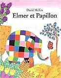 echange, troc David Mc Kee - Elmer et Papillon