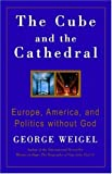 Cube and the Cathedral (0852446489) by George Weigel