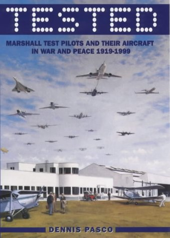Tested: Marshall Test Pilots in War and Peace, 1919-1999