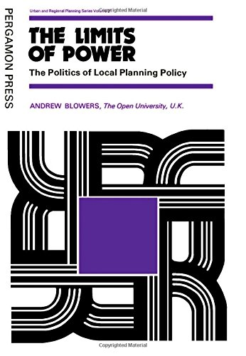 The Limits of Power: The Politics of Local Planning Policy (Urban and regional planning series)
