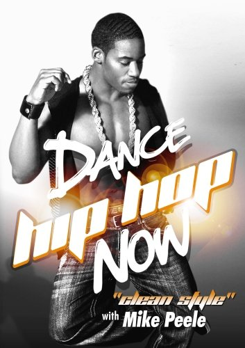 Dance Hip Hop Now! Clean Style With Mike Peele [DVD] [Import]