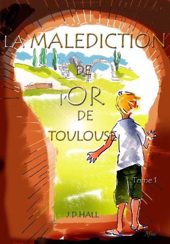 La Malédiction de l`Or de Toulouse (Les aventures de Dan Tournier t. 1)