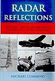 Radar Reflections: The Secret Life of Air Force Radar Mechanics in World War Two Michael Cumming
