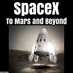SpaceX: To Mars and Beyond | Michael Chambers
