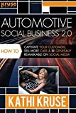 Automotive Best Deals - Automotive Social Business 2.0: How to Captivate Your Customers, Sell More Cars and Be Generally Remarkable on Social Media