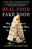 img - for Real Food/Fake Food: Why You Don't Know What You're Eating and What You Can Do about It book / textbook / text book