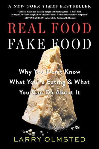 Real Food/Fake Food: Why You Don't Know What You're Eating and What You Can Do about It (Eating Real Food compare prices)