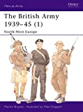 The British Army 1939-45 (1): North-West Europe (Men-at-Arms) (Pt.1)
