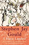 I Have Landed (0224050451) by Gould, Stephen Jay