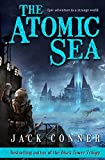 The Atomic Sea: Volume One: An Epic Fantasy / Science Fiction Adventure