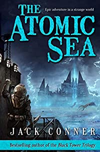 (FREE on 3/14) The Atomic Sea: Volume One Of An Epic Fantasy / Science Fiction Series by Jack Conner - http://eBooksHabit.com