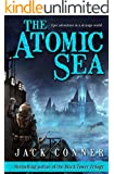 The Atomic Sea: Volume One of An Epic Fantasy / Science Fiction Series