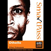 SmartPass Plus Audio Education Study Guide to Othello (Unabridged, Dramatised, Commentary Options) Audiobook by William Shakespeare, Jonathan Lomas Narrated by Joan Walker, Jude Akuwudike, Nick Murchie