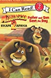 Madagascar: Escape 2 Africa: Father and Son Save the Day (I Can Read Book 2) (0061447803) by Herman, Gail