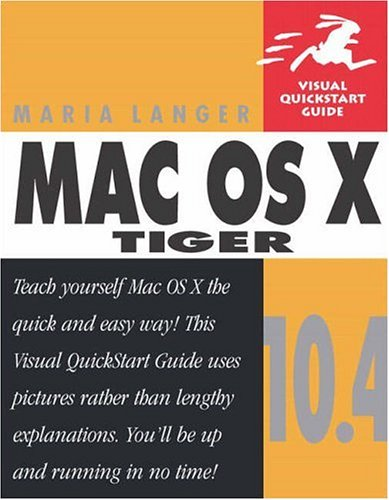Mac OS X 10.4 Tiger: Visual QuickStart Guide