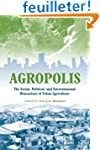 Agropolis: The Social, Political And...