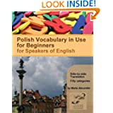 Polish Vocabulary in Use for Beginners: Bilingual for Speakers of English (Volume 1) (Polish Edition)