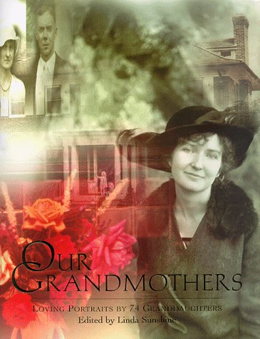 Our Grandmothers: Loving Portraits by 74 Granddaughters
