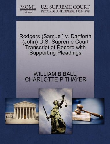 Rodgers (Samuel) v. Danforth (John) U.S. Supreme Court Transcript of Record with Supporting Pleadings