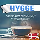 Hygge: The Complete Book of Hygge Hörbuch von Jens Borgg Gesprochen von: Skyler Morgan