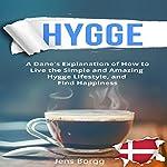 Hygge: The Complete Book of Hygge   Jens Borgg
