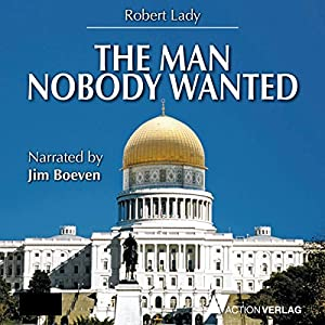 The Man Nobody Wanted Hörbuch