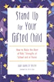 Image of Stand Up for Your Gifted Child: How to Make the Most of Kids' Strengths at School and at Home