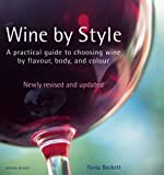 Wine by Style: A Practical Guide to Choosing Wine by Flavor, Body, and Color