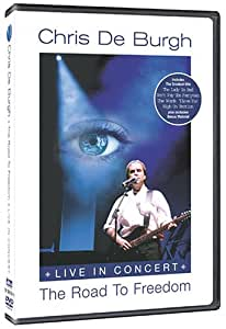 Chris de Burgh - Live in Concert: The Road to Freedom