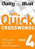 Daily Mail: New Quick Crosswords 4: 200 Puzzles from Your Favourite Paper: v. 4 (The Daily Mail Puzzle Books) Daily Mail