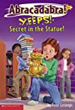 Yeeps!: Secrets in the Statue (Abracadabra!, Book 4) (0439222338) by Lerangis, Peter