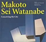 img - for Makoto Sei Watanabe: Conceiving the City (Talenti) book / textbook / text book