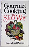 Gourmet Cooking--The Slim Way (0201056712) by Pappas, Lou Seibert