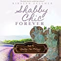 Shabby Chic Forever: Shabby Chic Trilogy, Book 3 Audiobook by Kirsten Fullmer Narrated by Joanne Trimble