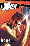 Uncanny X-Men Volume 1: Hope TPB (Uncanny X-Men (Marvel)) (0785110607) by Austen, Chuck