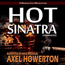 Hot Sinatra (       UNABRIDGED) by Axel Howerton Narrated by Mike Michaud